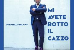 Donatello Milano - mi avete rotto il cazzo