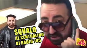 SQUALO al centralino di Radio 105!